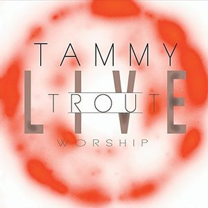 Tammy Trout (Live Worship)