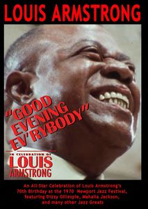 Good Evening Ev'rybody: In Celebration Of Louis , Louis Armstrong