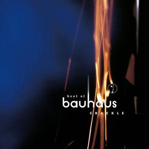 Crackle: The Best of Bauhaus , Bauhaus