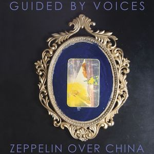Zeppelin Over China , Guided by Voices