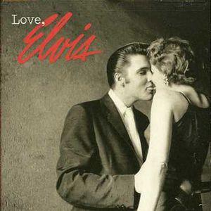 Love Elvis , Elvis Presley