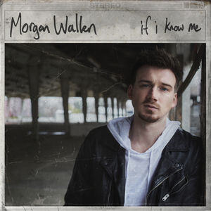 If I Know Me , Morgan Wallen