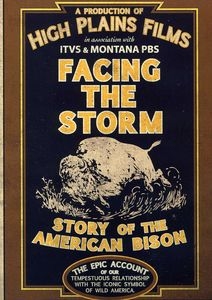 Facing the Storm: Story of the American Bison