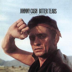 Bitter Tears: Ballads of the American Indian , Johnny Cash