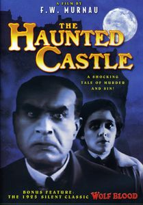 Haunted Castle (1921) /  Wolf Blood (1925)