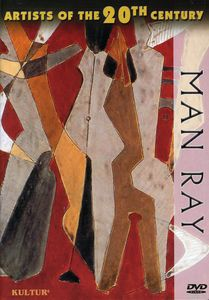 Artists of the 20th Century: Man Ray