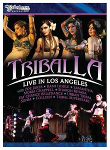 Bellydance Superstars: Tribal LA: Live in Los Angeles