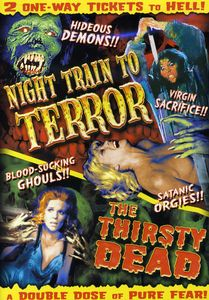Night Train to Terror & Thirsty Head