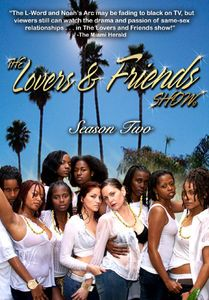 The Lovers & Friends Show: Season Two