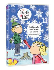 Charlie and Lola: Volume 11: I Really Really Need Actual Ice Skates