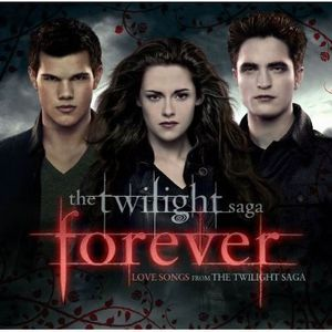 Forever: Love Songs from The Twilight Saga [Import]