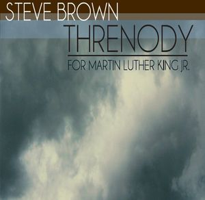 Threnody (For Martin Luther King JR.)