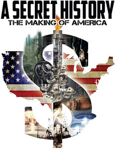 A Secret History: The Making of America