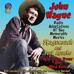 John Wayne Radio Adaptations: Stagecoach /  Fort Apache