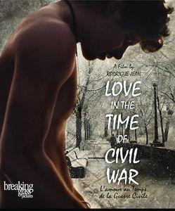 Love in the Time of Civil War (L'Amour Au Temps De La Guerre Civile)
