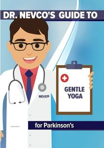 Dr. Nevco's Guide to Gentle Yoga for Parkinson's