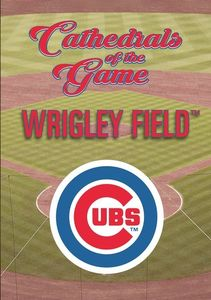 Cathedrals of the Game: Wrigley Field