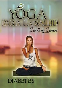 Yoga Para La Salud Con Jenny Cornero: Diabetes