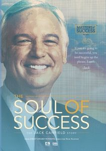 Soul of Success: The Jack Canfield Story