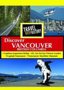 TRAVEL THRU HISTORY DiscoverVancouver