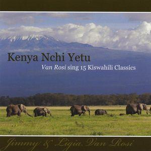 Kenya Nchi Yetu-Van Rosi Sing 15 Kiswahili Classic