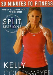 30 Minutes to Fitness: Split Sessions Upper and Lower Body Workouts
