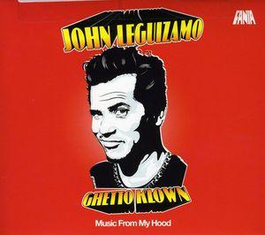 John Leguizamo: Ghetto Klown - Music From My Hood