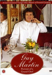 Guy Martin: Portrait of a Grand Chef