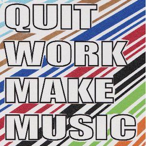 Quit Work Make Music