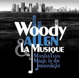 Woody Allen Et la Musique de Manhattan A Magic in the Moonlight (Original Soundtrack) [Import]