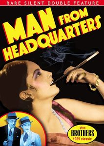 Rare Silent Classics: Man From Headquarters /  Brothers
