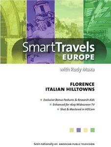 Smart Travels Europe With Rudy Maxa: Florence /  Italian Hilltowns