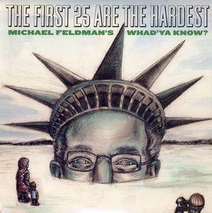 First 25 Are the Hardest: Michael Feldman's Whad'y