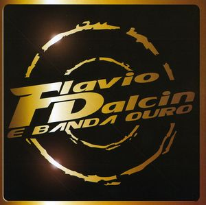 Flavio Dalcin E Banda Ouro [Import]