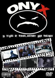Onyx: 15 Years of Videos, History and Violence