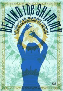 Bellydance Superstars: Behind the Shimmy