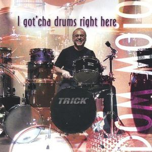I Got 'Cha Drums Right Here