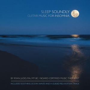 Sleep Soundly: Guitar Music for Insomnia