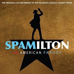 Spamilton (Original Cast Recording)