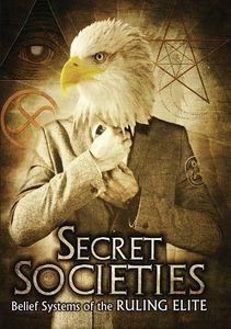 Secret Societies: Belief Systems Of The Ruling Elite