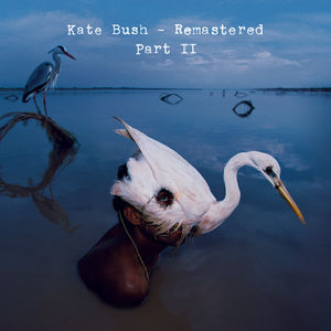 Remastered Part 2 , Kate Bush