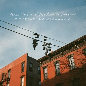 Routine Maintenance , Aaron West & the Roaring Twenties