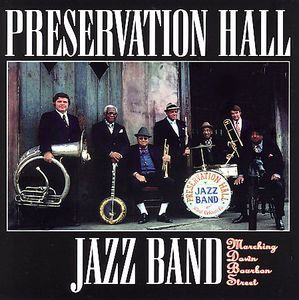 Marching Down Bourbon Street , Preservation Hall Jazz Band