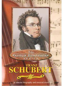 Famous Composers: Franz Schubert