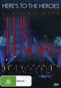 Here's to the Heroes-A Night with the Ten Tenors [Import]