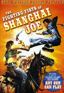 The Fighting Fists of Shanghai Joe /  Any Gun Can Play