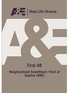 First 48: Neighborhood Sweetheart /  Hail of Gunfire