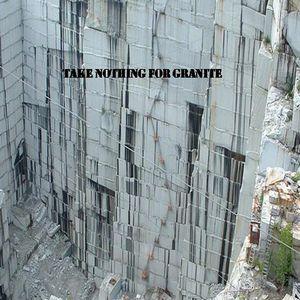 Take Nothing for Granite