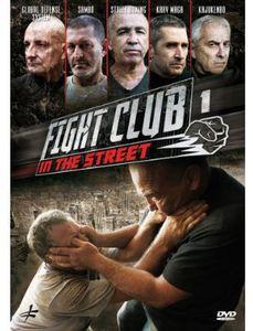 Fight Club in the Street: Volume 1: Krav Maga - Street Boxing - GlobalDefense System - Sambo - Kajukenbo