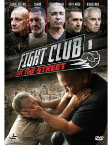 Fight Club in the Street: Volume 1: Krav Maga - Street Boxing - GlobalDefense System - Sambo - Kajukenbo